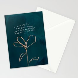 """""""In Between The Questions And The Answers, There Is Grace."""" Stationery Cards"""