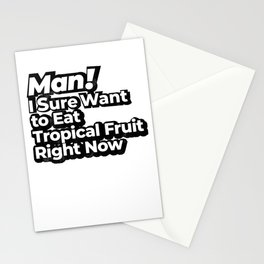 Man! I Sure Want to Eat Tropical Fruit Right Now Retro Gift Stationery Cards