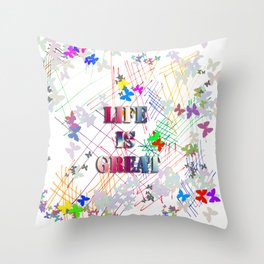 Life is Great Throw Pillow