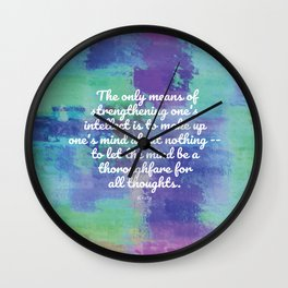 The only means of strengthening one's intellect - Keats Wall Clock