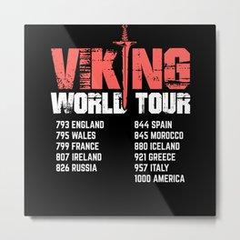 Viking World Tour | Norsemen Vikings Lover Gift Metal Print