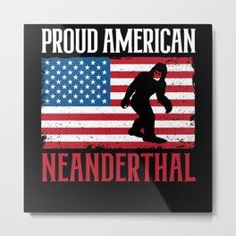 Proud American Neanderthal Thinking Caveman USA Metal Print