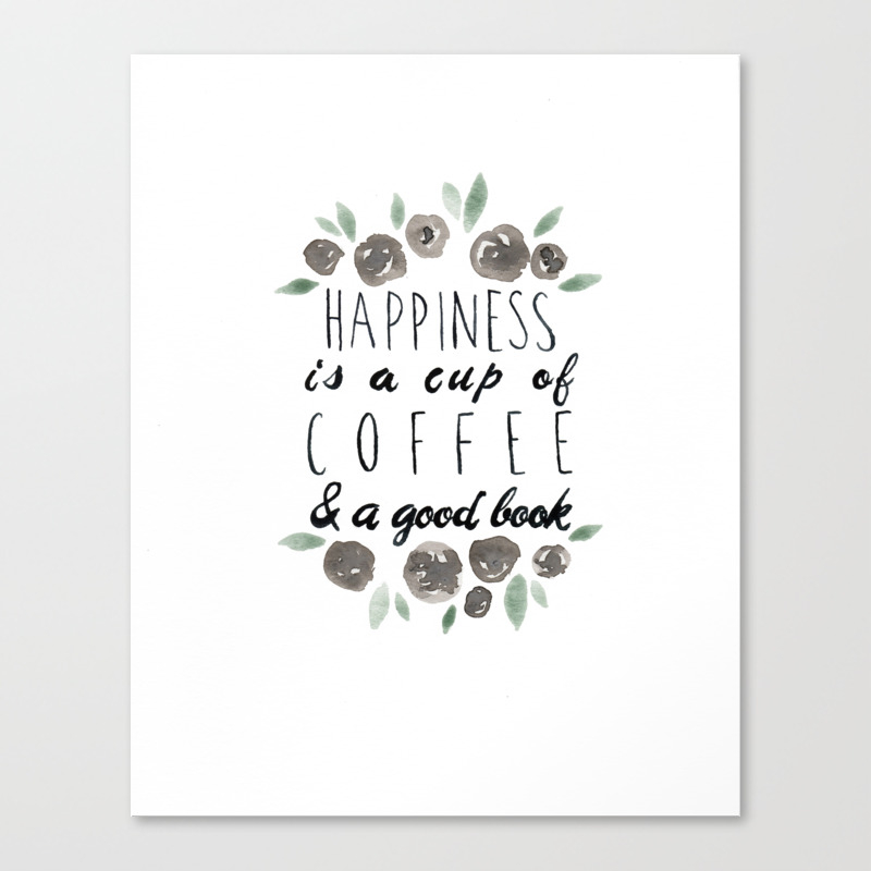 Happiness Is A Cup Of Coffee And A Good Book Canvas Print by Lindseythurberstudio CNV8077577