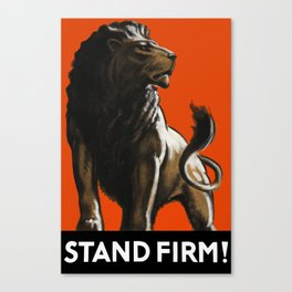 Stand Firm Lion -- WWII Propaganda Canvas Print