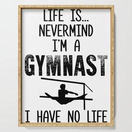I'm a Gymnast I Have No Life Gymnastics Serving Tray