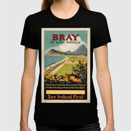 Bray for better Holidays Vintage Travel Poster T-shirt