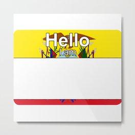 Hello I am from Ecuador Metal Print