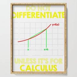 Do Not Differentiate Unless It's For Calculus Math Serving Tray