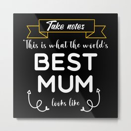 Worlds best mum. Mom gift for Mothers day Birthday Metal Print