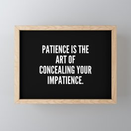 Patience is the art of concealing your impatience Framed Mini Art Print