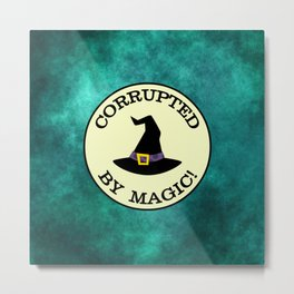 CORRUPTED BY MAGIC! Metal Print