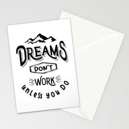 Dreams Don't Work Unless You Do - Adventure Gifts Stationery Cards