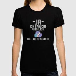 ja ich brauche wirklich all dieses garn T-shirt