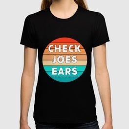 Check Joes Ears Anti Joe Biden Parody Donald Trump, Republican MAGA, Pro Trump T-Shirt T-shirt