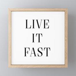 Live It Fast Funny Saying Cool Gift Framed Mini Art Print