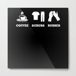 Coffee Scrubs Rubber - Gift Metal Print