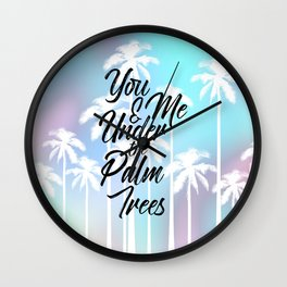 Palm Trees Cute Romantic Quote Typography Wall Clock