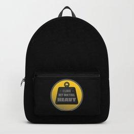 I like my metal heavy Backpack