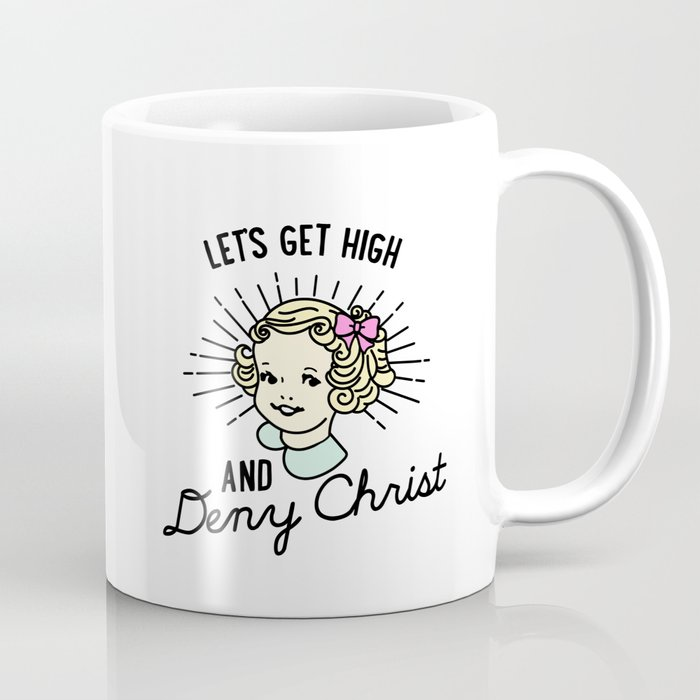 Let's Get High and Deny Christ Kaffeebecher