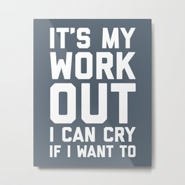It's My Workout Funny Gym Quote Metal Print