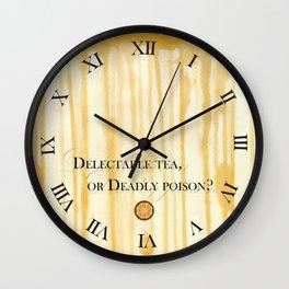 Delectable tea, or Deadly poison? Wall Clock