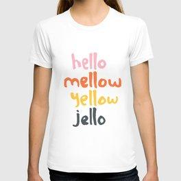 Hello Mellow Yellow Jello T-shirt
