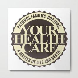 Your Healthcare Metal Print