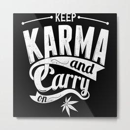 Keep Karma And Carry On Metal Print