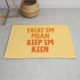 Treat 'em mean Keep 'em keen Rug