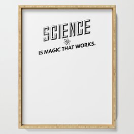 Science Is Magic That Works | Physics Earth Science Biology Serving Tray