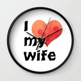 I my wife Wall Clock