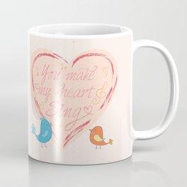 You Make My Heart Sing Coffee Mug