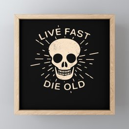 Live fast die old slogan Life quotes Framed Mini Art Print