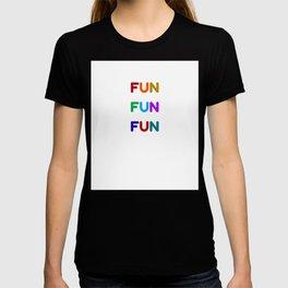 fun fun fun colorful design T-shirt