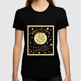 Whats coming will come T-shirt