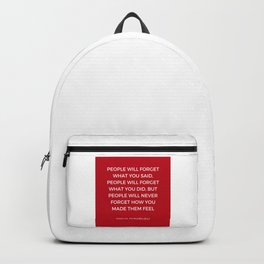 Maya Angelou - People will never forget how you made them feel Backpack