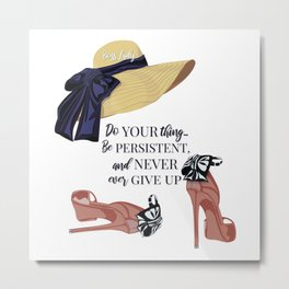 Elegant high heels with a hat illustration with motivational quotes Metal Print