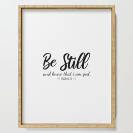 Be Still and Know That I Am God Christian faith quote Serving Tray