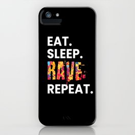 Eat Sleep Rave Repeat Edm iPhone Case