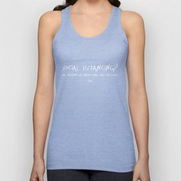 Social Distancing? My Partner Has Been Doing That For Years :( Unisex Tank Top