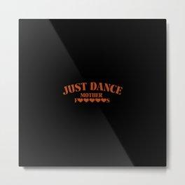 Just dance motherfuckers | Dj gift Metal Print