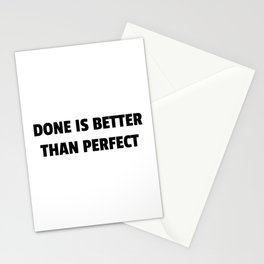 Done is better than perfect Stationery Cards