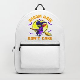 Broom Hair Do Not Care Funny Witch Backpack