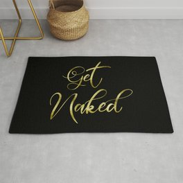 Get Naked, Gold Funny Sexy Quote Rug