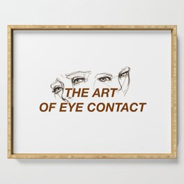 The Art of Eye Contact Serving Tray