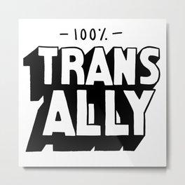 100% Trans Ally Metal Print
