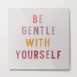 Be Gentle Metal Print