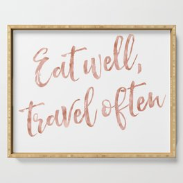 Eat well, travel often - rose gold quote Serving Tray