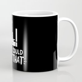 I Bet I Could Print That For 3D Printing Coffee Mug