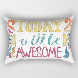 Today Will Be Awesome Rectangular Pillow